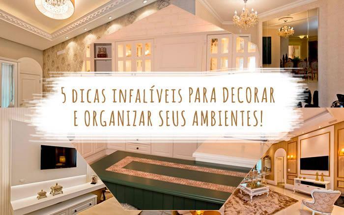 5 dicas infalíveis para decorar e organizar seus ambientes.